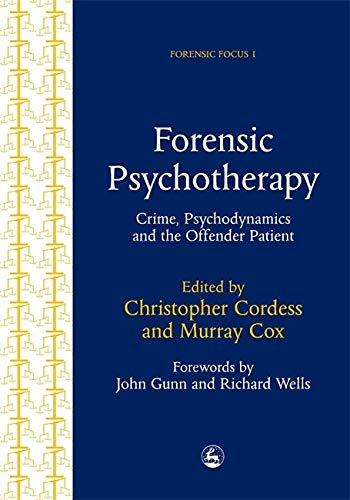 forensic-psychotherapy-crime-psychodynamics-and-the-offender-patient-forensic-focus