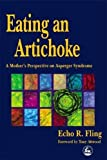 Fling, Echo R.: Eating an Artichoke: A Mother's Perspective on Asperger Syndrome