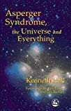 Hall, Kenneth: Asperger Syndrome, the Universe and Everything