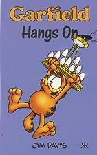 Garfield: Hangs On by Jim Davis