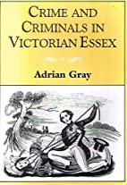 Crime and Criminals in Victorian Essex by…