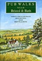 Pub Walks Near Bristol and Bath by Nigel…