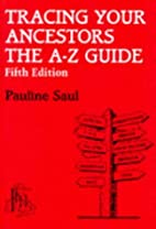 Tracing Your Ancestors: The A-Z Guide by…