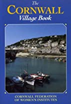 The Cornwall Village Book: Compiled by the…