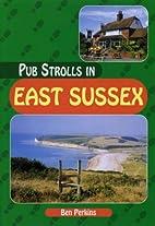 Pub Strolls in East Sussex (Pub Strolls) by…