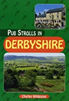 Pub Strolls in Derbyshire by Charles…