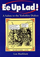 Ee up lad! : a salute to the Yorkshire…