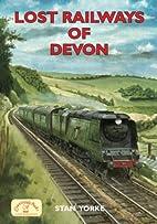 Lost Railways of Devon by Stan Yorke