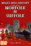 Wilks, John: Walks into History Norfolk and Suffolk