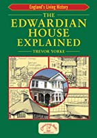 The Edwardian House Explained by Trevor…