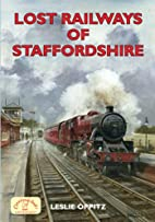 Lost Railways of Staffordshire by Leslie…
