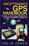 Jones, Colin: Yachtsman's GPS Handbook