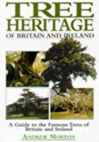 Tree Heritage of Britain and Ireland: A…