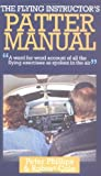 Phillips, Peter: The Flying Instructor's Patter Manual