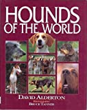 David Alderton: Hounds of the World