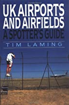 U.K.Airports and Airfields: A Spotter's…