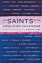 The Saints of the Anglican Calendar by…