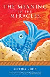 John, Jeffrey: The Meaning in the Miracles