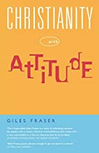 Christianity with Attitude by Giles Anthony…