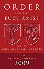 Order for the Eucharist 2009 by John…