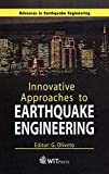 Giuseppe Oliveto: Innovative Approaches to Earthquake Engineering (Advances in Earthquake Engineering Vol. 10)