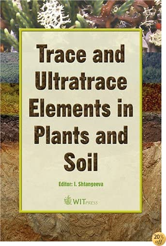 Trace and Ultratrace Elements in Plants and Soil (Advances in Ecological Sciences)