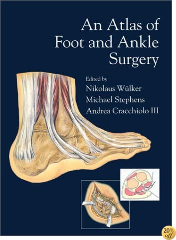 TAn Atlas of Foot & Ankle Surgery