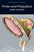 Pride and Prejudice (Wordsworth Classics) by…