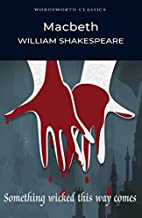 Macbeth (Wordsworth Classics) by William…