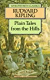 Rudyard Kipling: Plain Tales from the Hills (Wordsworth Classics)