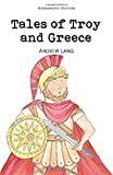 Lang, Andrew: Tales of Troy and Greece