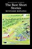 Kipling, Rudyard: The Best Short Stories