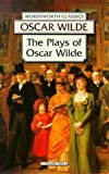Wilde, Oscar: The Plays of Oscar Wilde