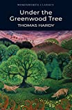 Thomas Hardy: Under the Greenwood Tree (Wordsworth Collection)