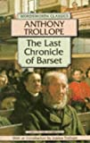 Anthony Trollope: The Last Chronicle of Barset (Wordsworth Classics)