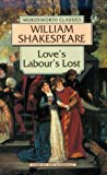 William Shakespeare: Love's Labour's Lost (Wordsworth Classics)