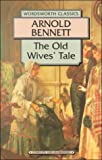 Bennett, Arnold: The Old Wives' Tale