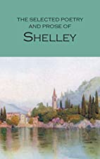 Selected Poetry And Prose Of Shelley…