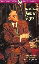 The Works of James Joyce by James Joyce