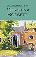 Selected Poems of Christina Rossetti by…