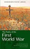 Clapham: The Wordsworth Book of First World War Poetry (Wordsworth Poetry) (Wordsworth Poetry Library)