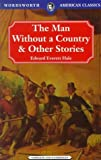 Hale, Edward E.: Man Without a Country and Other Stories