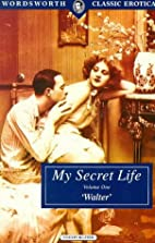 My Secret Life-Volume I (Wordsworth Classic…