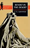 T. E. Lawrence: Revolt in the Desert (Wordsworth Collection)