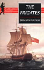 The Frigates: An Account of the Lesser…