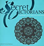 Secret Victorians: Contemporary Artists and…