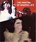 The Painting of Modern Life by Ralph Rugoff