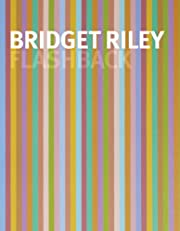 Flashback, Bridget Riley by Michael…