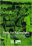 Carruthers, Ian: Tools for Agriculture : A Guide to Appropriate Equipment for Smallholder Farmers