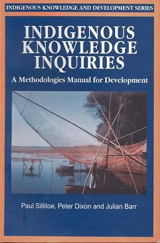 indigenous-knowledge-inquiries-a-methodologies-manual-for-development-indigenous-knowledge-and-development-series